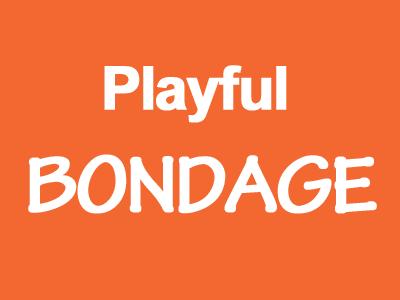 Playful Bondage